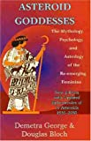 img - for Asteroid Goddesses: The Mythology, Psychology, and Astrology of the Re-Emerging Feminine book / textbook / text book