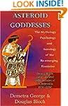 Asteroid Goddesses: The Mythology, Ps...