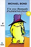 Un Oso Llamado Paddington = A Bear Called Paddington (Mundo Magico)