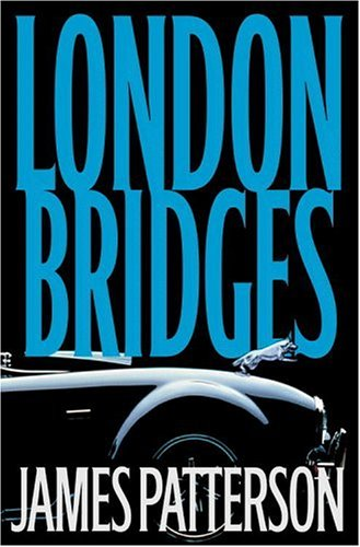 London Bridges (Alex Cross Novel), JAMES PATTERSON