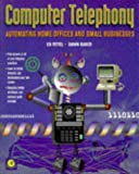 Computer Telephony: Automating Home Offices and Small Businesses (0126914117) by Tittel, Ed