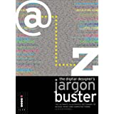 The Digital Designer's Jargon Buster: The Ultimate Illustrated Dictionary of Design, Print and Computer Termsby Alastair Campbell