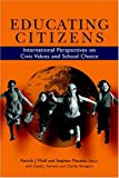 img - for Educating Citizens: International Perspectives on Civic Values and School Choice book / textbook / text book