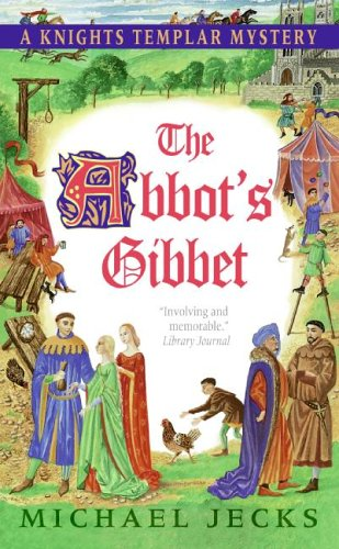 The Abbot's Gibbet: A Knights Templar Mystery, Michael Jecks