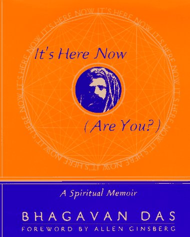 It's Here Now (Are You?): A Spiritual Memoir