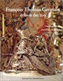 echange, troc Christiane Perrin - François Thomas Germain : Orfèvre des rois