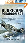 Hurricane Squadron Ace: The Story of...