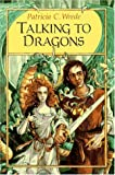 Talking to Dragons (Enchanted Forest Chronicles, Book Four) (0152842470) by Patricia C. Wrede