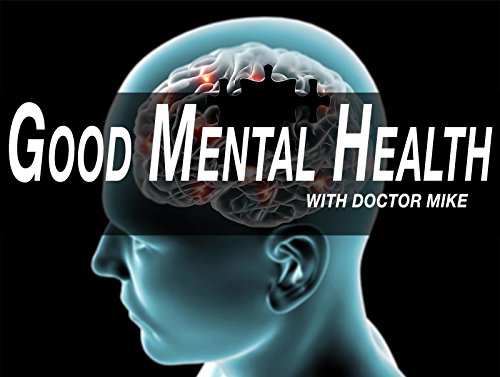 Good Mental Health with Dr Mike - Season 1
