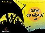 Gare au hibou ! : théâtre d'images