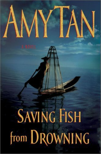 Saving Fish from Drowning, AMY TAN