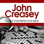 Puzzle for Inspector West: Inspector West, Book 12 (       UNABRIDGED) by John Creasey Narrated by Gareth Armstrong