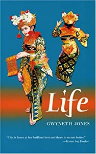 Life by Gwyneth A. Jones