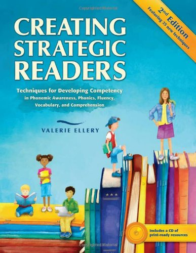 Creating Strategic Readers: Techniques for Developing...