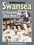 Swansea: It's Yesterday Once More