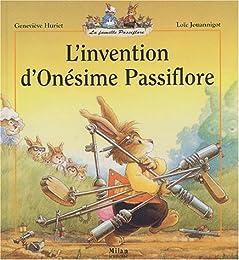 L' invention d'Onésime Passiflore