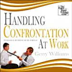 Handling Confrontation at Work: Psychological Self Defense for the Workplace | Gerry Williams