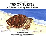 Tammy Turtle: A Tale of Saving Sea Turtles (No. 11 in Suzanne Tates Nature Series)