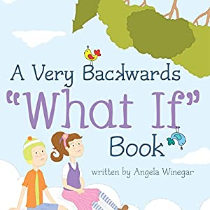 A Very Backwards 'What If' Book Audiobook