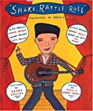 Shake, Rattle and Roll: The Founders of Rock and Roll (0618055401) by George-Warren, Holly