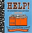 Help!  My Apartment Has a Kitchen Cookbook: 100 + Great Recipes with Foolproof Instructions