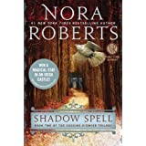 Shadow Spell: Book Two of The Cousins O'Dwyer Trilogy ~ Nora Roberts
