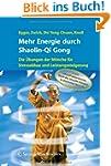 Mehr Energie durch Shaolin-Qi Gong: D...