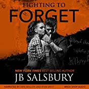 Fighting to Forget: Fighting Series, Book 3 | [JB Salsbury]