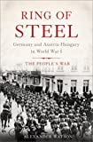 img - for Ring of Steel: Germany and Austria-Hungary in World War I book / textbook / text book