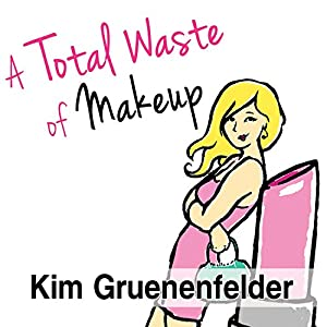 A Total Waste of Makeup Audiobook