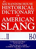 Random House Historical Dictionary of American Slang, Vol. 2: H-O (067943464X) by Jonathan E. Lighter