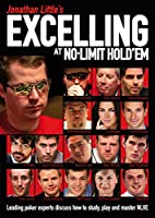 Jonathan Little's Excelling at No-Limit Hold'em: Leading poker experts discuss how to study, play and master NLHE (English Edition)