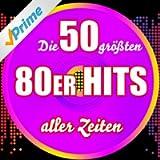 Die 50 größten 80er Hits aller Zeiten