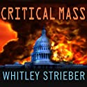 Critical Mass Audiobook by Whitley Strieber Narrated by Paul Boehmer
