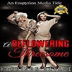 A Deflowering Threesome | Harrison Savage