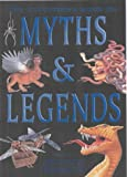 Anthony Horowitz The Kingfisher Book of Myths and Legends (Kingfisher Book of)