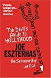 The Devil's Guide to Hollywood: The Screenwriter as God!