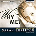 Why Me? Audiobook by Sarah Burleton Narrated by Tanya Eby