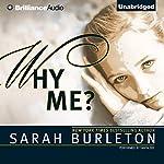 Why Me?   Sarah Burleton