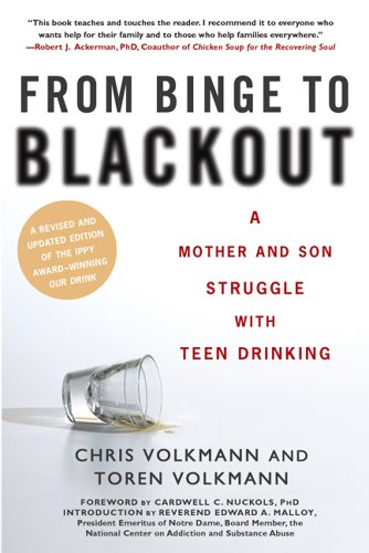 From Binge to Blackout: A Mother and Son Struggle with Teen Drinking, CHRIS VOLKMANN, TOREN VOLKMANN