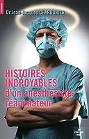 Histoires incroyables d'un anesth�siste-r�animateur