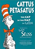 Cattus Petasatus: The Cat in the Hat in Latin (Latin Edition) (0865164711) by Dr. Seuss