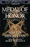 Medal of Honor: Profiles of America's Military Heroes From the Civil War to the Present (0786885769) by Mikaelian, Allen