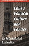 img - for Chiles Political Culture and Parties: An Anthropological Explanation (Helen Kellogg Institute for International Studies) book / textbook / text book