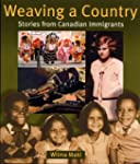 Weaving a Country: Stories from Canad...