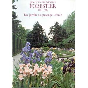 Jean claude nicolas forestier 1861 1930 du jardin au for Jardin urbain