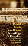 Hitler's Willinge Vollstrecker = Hitler's Willing Executioners (German Edition) (344275500X) by Goldhagen, Daniel Jonah