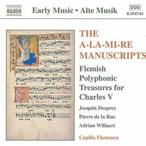 Die a-la-Mi-Re Manuskripte - Kostbarkeiten der Flämischen Polyphonie für Karl Den V.