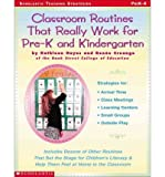 img - for Classroom Routines That Really Work for Pre-K and Kindergarten: Dozens of Other Routines That Set the Stage for Children's Literacy & Help Them Feel at Home in the Classroom (Paperback) - Common book / textbook / text book