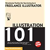 Illustration 101 - Streetwise Tactics for Surviving as a Freelance Illustratorby Max Scratchmann